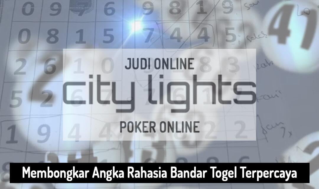 Bandar Togel Terpercaya Bongkar Rahasia - City Lights - Agen Judi Online