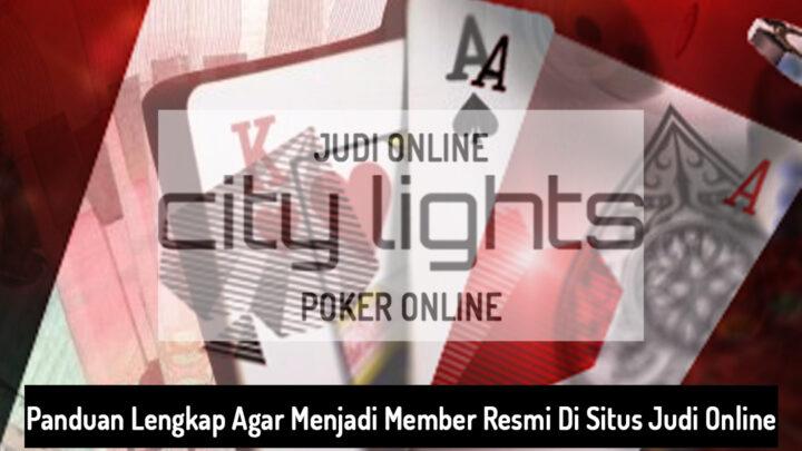 Situs Judi Online Panduan Lengkap Resmi - City Lights - Agen Judi Online